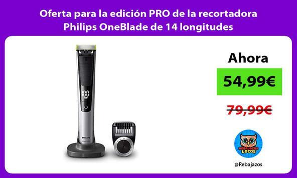 Oferta para la edición PRO de la recortadora Philips OneBlade de 14 longitudes