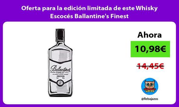 Oferta para la edición limitada de este Whisky Escocés Ballantine's Finest