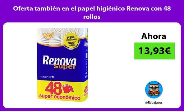 Oferta también en el papel higiénico Renova con 48 rollos