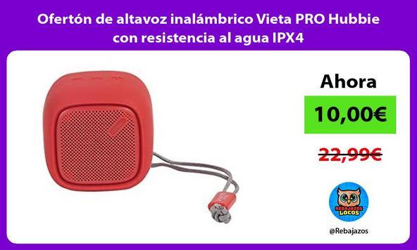 Ofertón de altavoz inalámbrico Vieta PRO Hubbie con resistencia al agua IPX4/