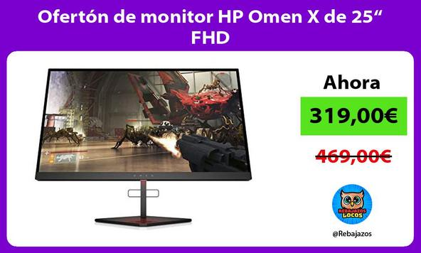 """Ofertón de monitor HP Omen X de 25"""" FHD"""