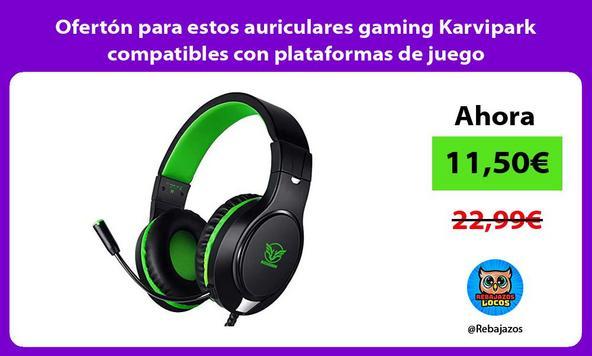 Ofertón para estos auriculares gaming Karvipark compatibles con plataformas de juego