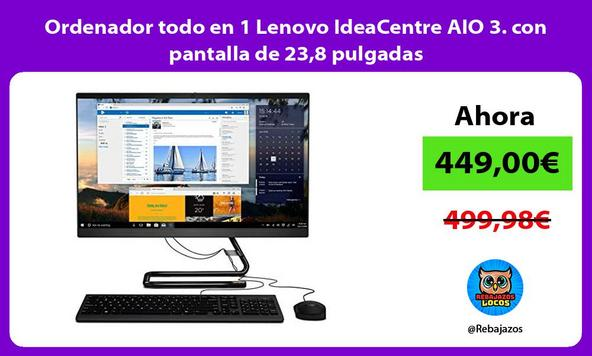 Ordenador todo en 1 Lenovo IdeaCentre AIO 3. con pantalla de 23,8 pulgadas
