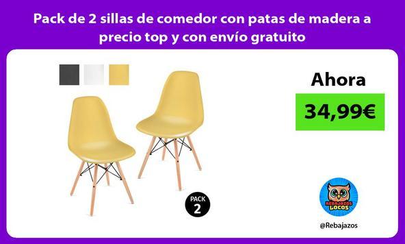 Pack de 2 sillas de comedor con patas de madera a precio top y con envío gratuito