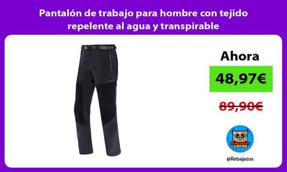 Pantalón de trabajo para hombre con tejido repelente al agua y transpirable