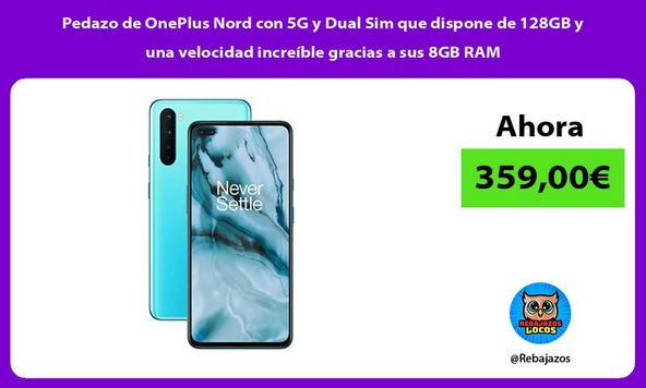 Pedazo de OnePlus Nord con 5G y Dual Sim que dispone de 128GB y una velocidad increíble gracias a sus 8GB RAM