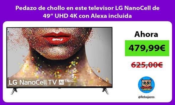 "Pedazo de chollo en este televisor LG NanoCell de 49"" UHD 4K con Alexa incluida"