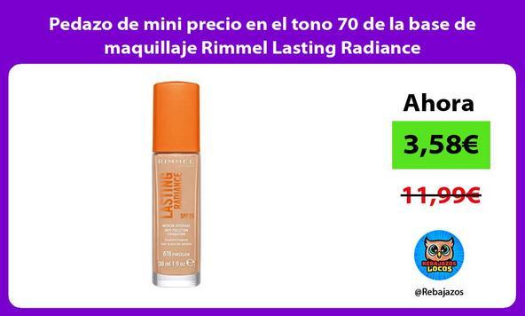 Pedazo de mini precio en el tono 70 de la base de maquillaje Rimmel Lasting Radiance