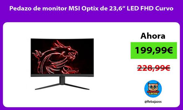 """Pedazo de monitor MSI Optix de 23,6"""" LED FHD Curvo"""