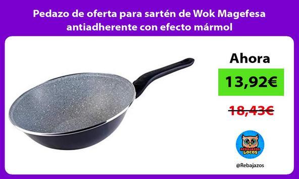Pedazo de oferta para sartén de Wok Magefesa antiadherente con efecto mármol