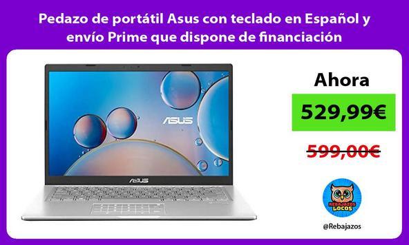 Pedazo de portátil Asus con teclado en Español y envío Prime que dispone de financiación