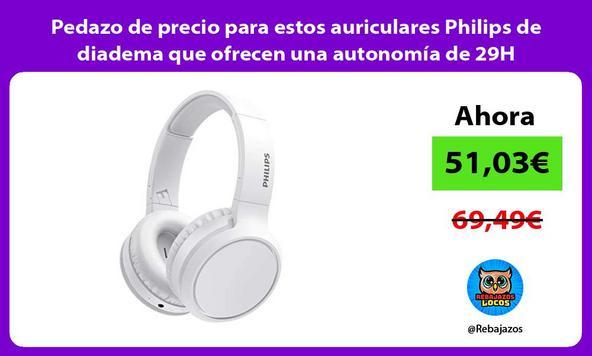 Pedazo de precio para estos auriculares Philips de diadema que ofrecen una autonomía de 29H