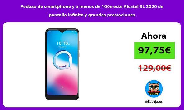 Pedazo de smartphone y a menos de 100e este Alcatel 3L 2020 de pantalla infinita y grandes prestaciones