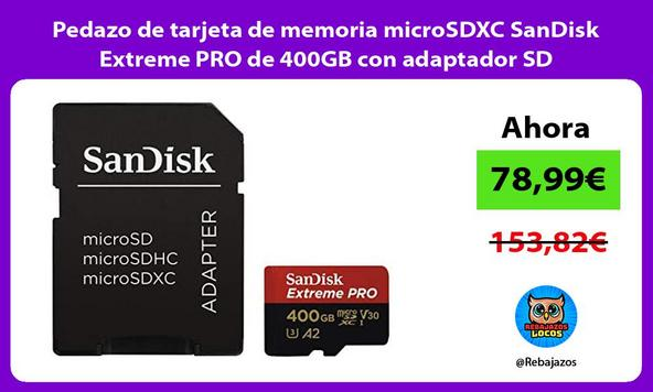 Pedazo de tarjeta de memoria microSDXC SanDisk Extreme PRO de 400GB con adaptador SD