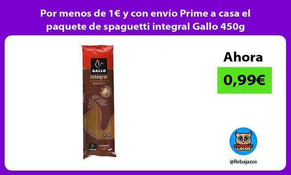 Por menos de 1€ y con envío Prime a casa el paquete de spaguetti integral Gallo 450g