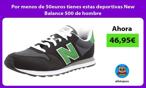 Por menos de 50euros tienes estas deportivas New Balance 500 de hombre