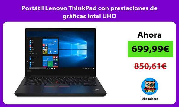 Portátil Lenovo ThinkPad con prestaciones de gráficas Intel UHD