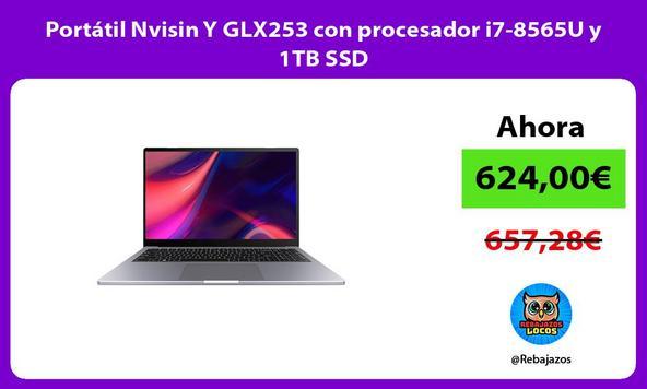 Portátil Nvisin Y GLX253 con procesador i7-8565U y 1TB SSD