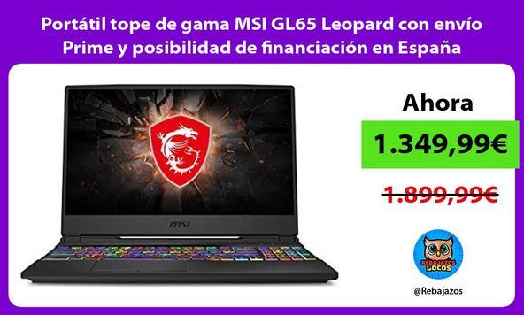 Portátil tope de gama MSI GL65 Leopard con envío Prime y posibilidad de financiación en España/