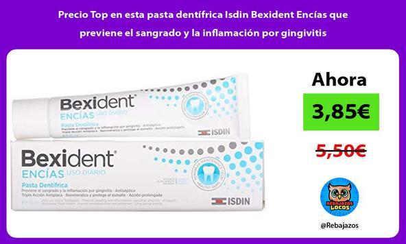 Precio Top en esta pasta dentífrica Isdin Bexident Encías que previene el sangrado y la inflamación por gingivitis