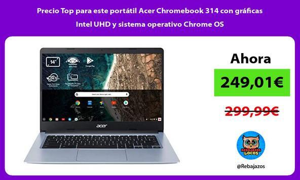 Precio Top para este portátil Acer Chromebook 314 con gráficas Intel UHD y sistema operativo Chrome OS