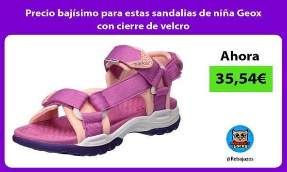 Precio bajísimo para estas sandalias de niña Geox con cierre de velcro