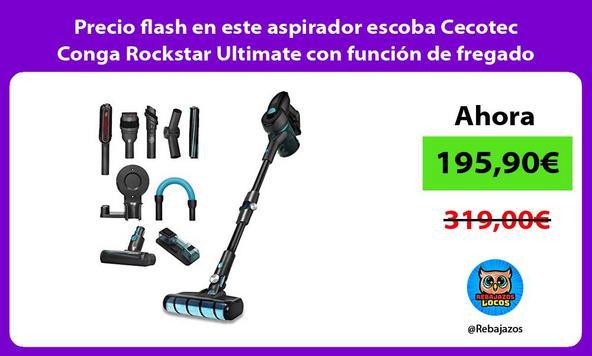 Precio flash en este aspirador escoba Cecotec Conga Rockstar Ultimate con función de fregado
