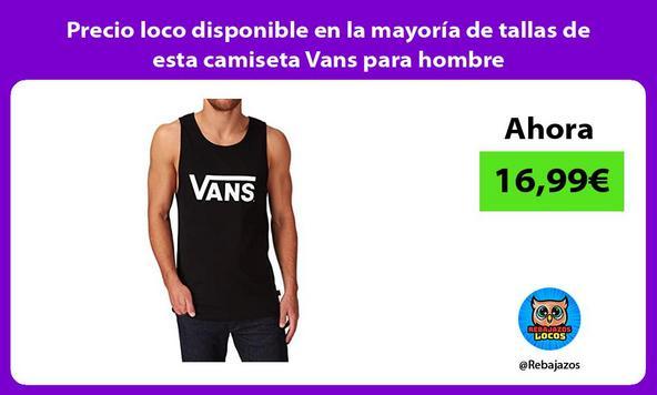 Precio loco disponible en la mayoría de tallas de esta camiseta Vans para hombre