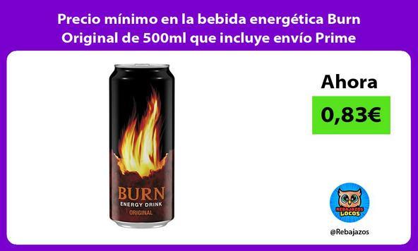 Precio mínimo en la bebida energética Burn Original de 500ml que incluye envío Prime