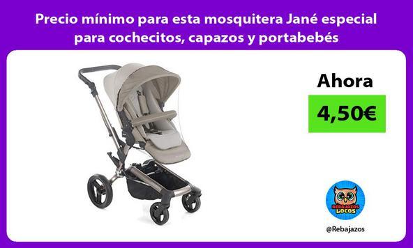 Precio mínimo para esta mosquitera Jané especial para cochecitos, capazos y portabebés