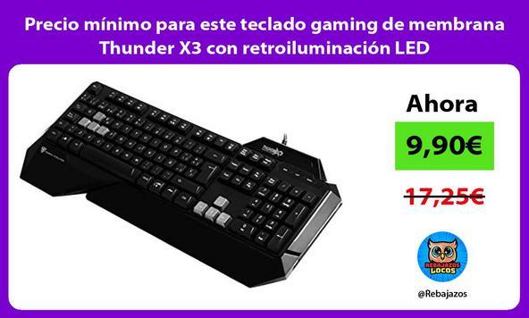 Precio mínimo para este teclado gaming de membrana Thunder X3 con retroiluminación LED