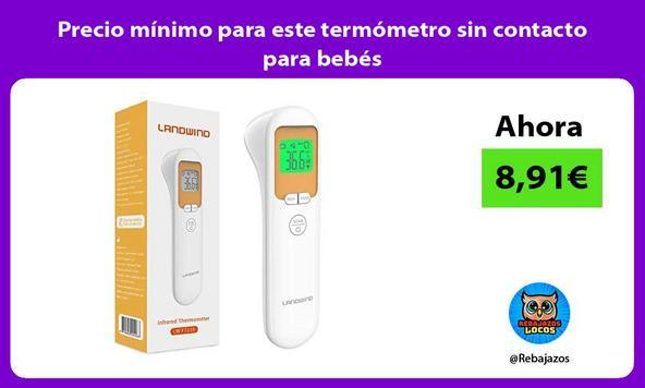 Precio mínimo para este termómetro sin contacto para bebés