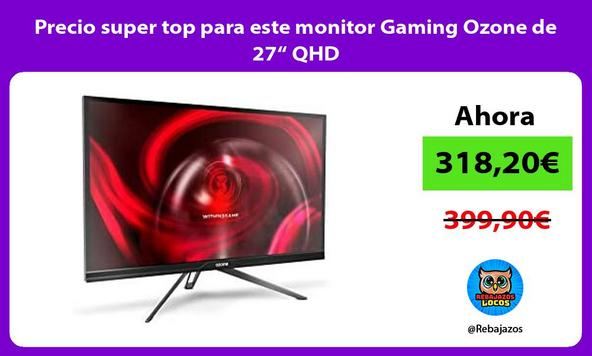 """Precio super top para este monitor Gaming Ozone de 27"""" QHD"""