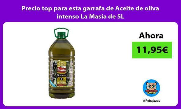 Precio top para esta garrafa de Aceite de oliva intenso La Masia de 5L