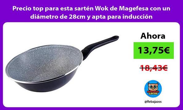 Precio top para esta sartén Wok de Magefesa con un diámetro de 28cm y apta para inducción