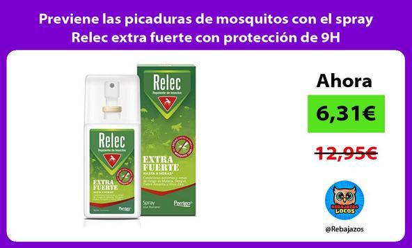 Previene las picaduras de mosquitos con el spray Relec extra fuerte con protección de 9H/