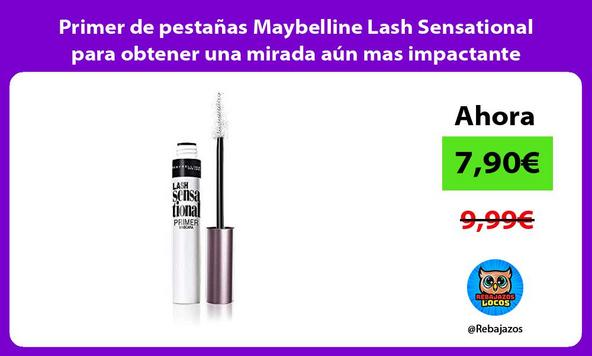 Primer de pestañas Maybelline Lash Sensational para obtener una mirada aún mas impactante