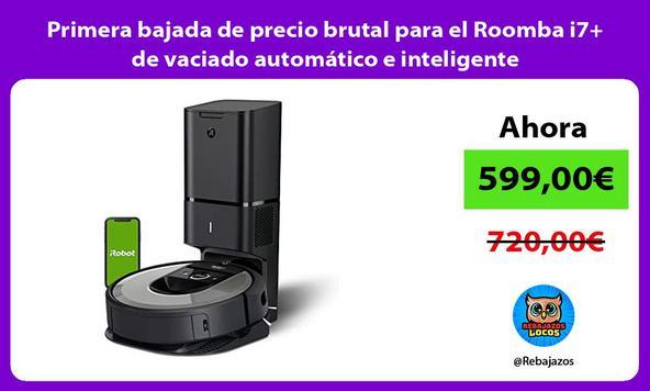 Primera bajada de precio brutal para el Roomba i7+ de vaciado automático e inteligente