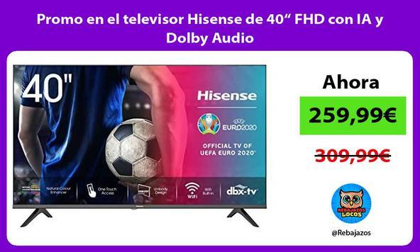 """Promo en el televisor Hisense de 40"""" FHD con IA y Dolby Audio"""