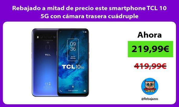 Rebajado a mitad de precio este smartphone TCL 10 5G con cámara trasera cuádruple