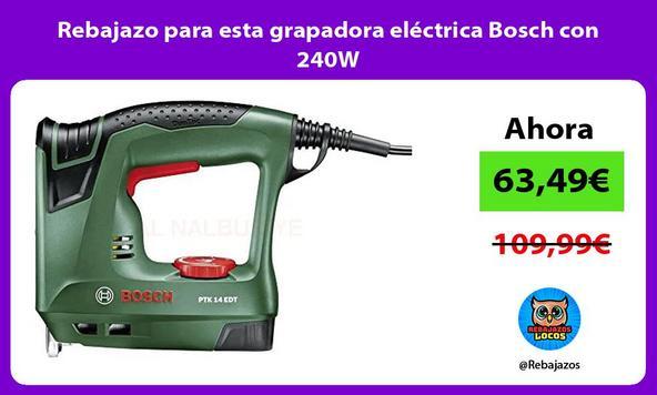 Rebajazo para esta grapadora eléctrica Bosch con 240W