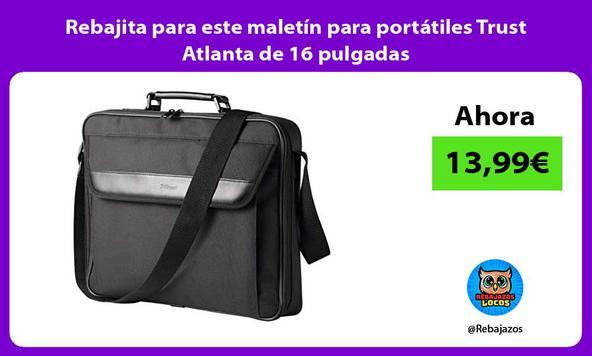 Rebajita para este maletín para portátiles Trust Atlanta de 16 pulgadas