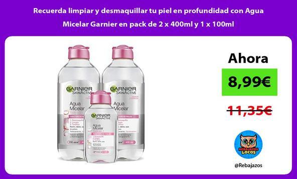 Recuerda limpiar y desmaquillar tu piel en profundidad con Agua Micelar Garnier en pack de 2 x 400ml y 1 x 100ml