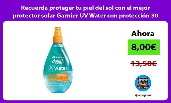 Recuerda proteger tu piel del sol con el mejor protector solar Garnier UV Water con protección 30
