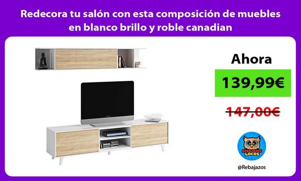 Redecora tu salón con esta composición de muebles en blanco brillo y roble canadian