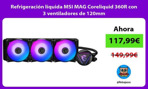 Refrigeración líquida MSI MAG Coreliquid 360R con 3 ventiladores de 120mm