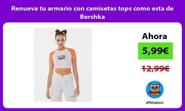 Renueva tu armario con camisetas tops como esta de Bershka