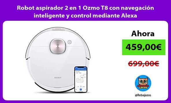 Robot aspirador 2 en 1 Ozmo T8 con navegación inteligente y control mediante Alexa