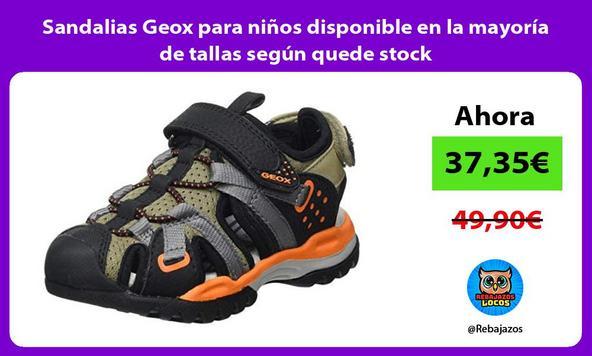 Sandalias Geox para niños disponible en la mayoría de tallas según quede stock