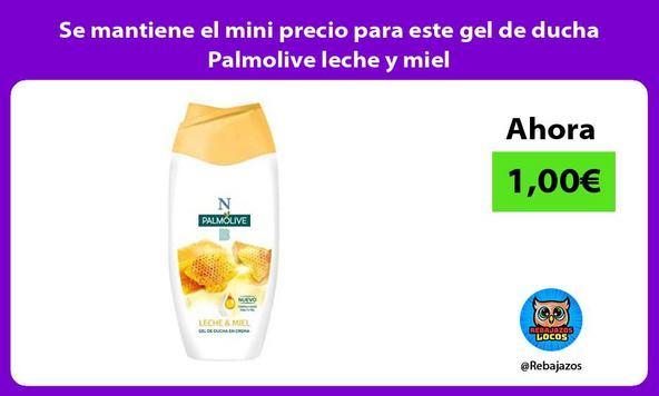 Se mantiene el mini precio para este gel de ducha Palmolive leche y miel